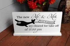 Wedding Sign The new Mr & Mrs are cleared for Take Off.... by OurHobbyToYourHome
