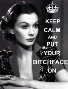 life motto, keep calm quotes, role model, nail, remember this, ice queen, poker face, funni, vivien leigh