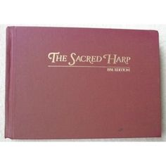 The Sacred Harp: Hugh McGraw: 9780972739801: Amazon.com: Books