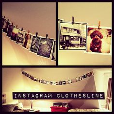 Cool idea @Alicia Packwood :-) Instagram Clothesline!    Step One: Print 24 of your favorite Instagram pics from Printstagram (http://printstagr.am/). They are twelve dollars and arrive in 48 hours.     Step Two: Hang Twine     Step Three: Clip pictures using mini colored clothespins. I got mine on Amazon but any craft store should have them.     Voila!
