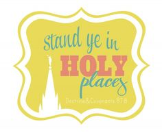 Stand ye in holy places...fun logo for the new YW theme
