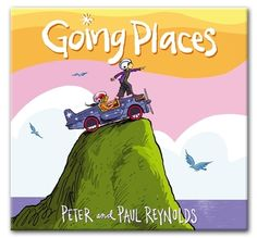 Going Places written by Paul. A Reynolds, Illustrated by Peter H. Reynolds. Hardcover 40 Page Book. This sublime celebration of creative spirit and thinking outside the box—both figuratively and literally—is ideal for early learners, recent grads, and everyone in between.