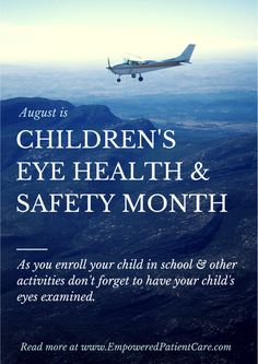 August is Children's Eye Health and Safety Month. Don't forget to get your child's eyes examined this month.