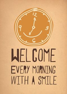 Welcome Every Morning with a Smile