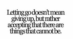 Not giving up, just moving on.
