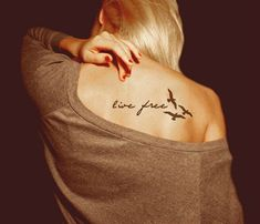 """Live Free"" Tattoo - Beautiful and I seriously may NEED it."