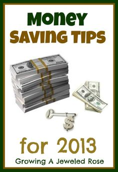 Start saving in 2013 with these money saving tips!