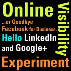 Online Visibility Experiment (goodbye Facebook...)  I couldn't agree more. Facebook barely registers for me anymore despite my efforts. Google+ is number one for me. Though, I haven't posted articles on LinkedIn yet so maybe I should give it try.   #visibilitytip #onlinevisibility