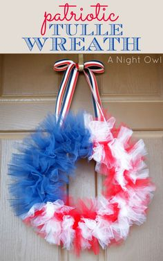 holiday, craft, tulle wreath, fourth of july, red white blue, memorial day, night owl, 4th of july, flag wreath