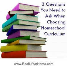 3 Questions You Need to Ask When Choosing Homeschool Curriculum