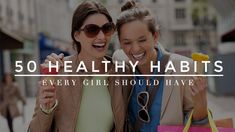 50 healthy habits feat 50 Healthy Habits Every Girl Should Have