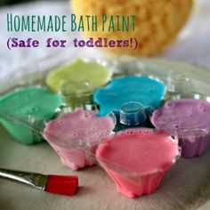 Homemade bath paint for babies:  Mix 1/2 cup baby wash & 1/4 cup cornstarch (or tapioca starch), divide into small bowls or muffin container; add half drop or so of food coloring