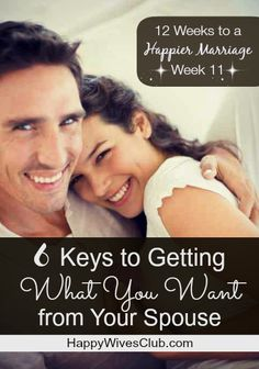 6 Keys to Getting What You Want from Your Spouse