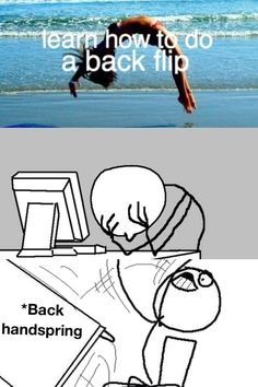*backhandspring... Get it right!!!!!
