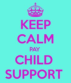 Blunts Card Men paying child support | KEEP CALM PAY CHILD SUPPORT - KEEP CALM AND CARRY ON Image Generator ...