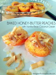 Baked Honey-Butter Peaches with Vanilla-Bean Coconut Cream {Clean-Eating & Paleo Dessert}