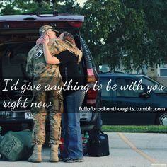 I'd give anything to be with you right now. Military Love