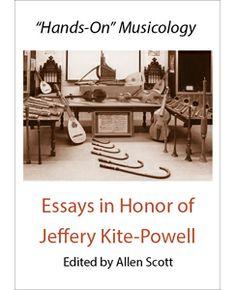 """""""Hands-on"""" musicology : Essays in honor of Jeffery Kite-Powell / editied by Allen Scott"""