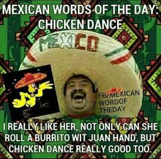 Mexican word of the day mexican word, chicken danc, mexican wotd, dance
