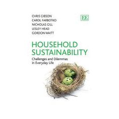Household Sustainability: Challenges and Dilemmas in Everyday Life. c. 2013. --Call # 640 G44