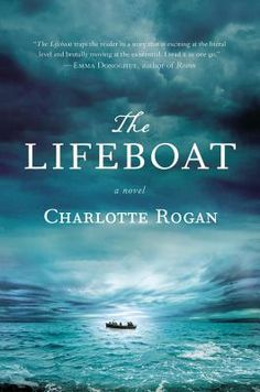 THE LIFEBOAT by Charlotte Rogan  Recommended by: Annie Philbrick, Bank Square Books, Mystic, CT