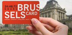 Brussels Card - 24hr/€24, 48hr/€36, 72hr/€43. Free admission to 30 museums, unlimited travel on trams and busses, discounts for tours, restaurants and shops