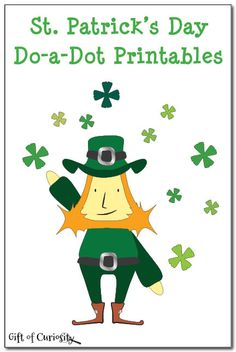 St. Patrick's Day Do-a-Dot Printables - 21 pages of do-a-dot worksheets to help kids practice one-to-one correspondence, shapes, patterning, letter recognition, counting, and number recognition #StPatricksDay #DoADot - Gift of Curiosity doadot printabl, kid