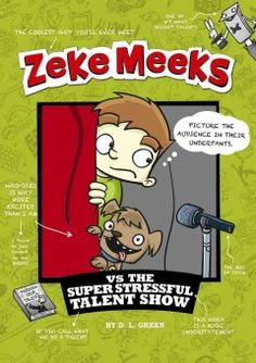 J SERIES ZEKE MEEKS. Zeke's class is having a talent show, and Brassy Glass, from America's Next Superstar, will be coming to the show as the judge--but Zeke cannot figure out what talent he actually has and, as usual, his sisters are no help at all.