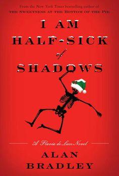 """I Am Half-Sick Of Shadows (Flavia De Luce Series #4)"" by Alan Bradley ... #LibraryLoans"