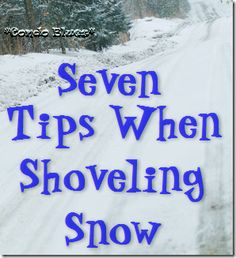 seven tips for shoveling and removing winter snow and ice