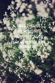 god forgiveness quotes, bible quotes, forgive/forget quotes, god's forgiveness, forgiveness faith