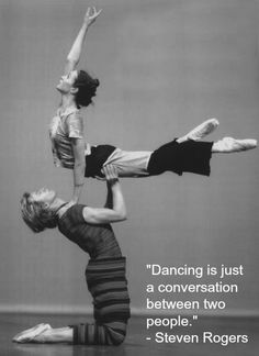 Dance with someone you have passion with...amazing things happen