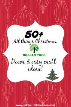 Dollar tree Christmas decor and craft ideas.50 + ideas to inspire you.  #debbiedoos