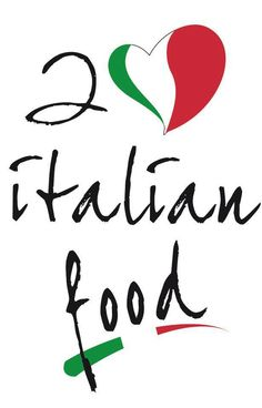 Italian Food ~ I love Italian food.