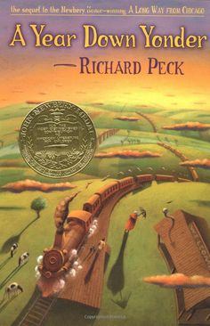 Amazon.com: A Year Down Yonder (Newbery Medal Book) (9780803725188): Richard Peck, Steve Cieslawski: Books  Great family book!