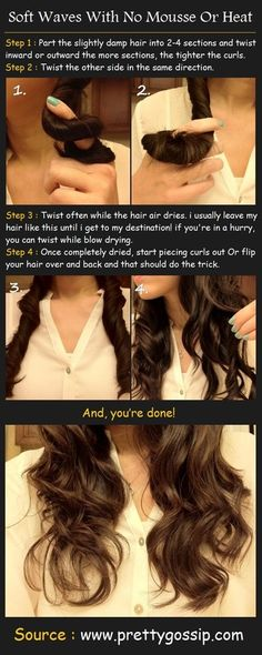 Another Pinner says: I do this... I twist my hair into a bun with bobby pins and leave it up overnight. In the morning all you have to do is pullout the pins and separate the hair. So quick easy! Soft Pretty Waves With No Mousse Or Heat (alike to another idea for blow drying twisted hair dry to make curls...this girl just does it without heat.