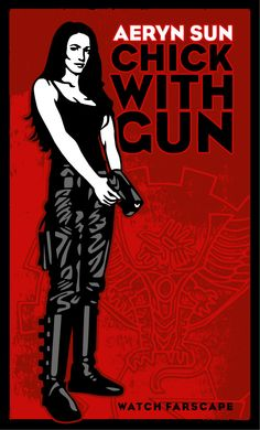 Poster: Areyn Sun with Gun from Farscape, and the reason I love Claudia Black.