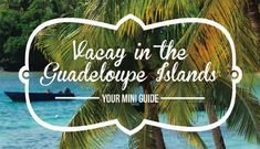 Guadeloupe Islands -