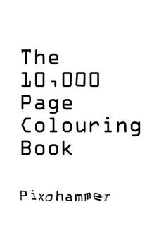 Ten Thousand Page Coloring Book