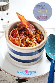 Maple Roasted Sweet Potatoes with Bacon | FamilyFreshCooking.com
