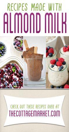 Almond Milk Recipes - The Cottage Market #GotItFree
