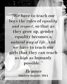 """Let's make """"gender equality"""" a """"natural way of life."""" Beyonce #quote from The Shriver Report"""