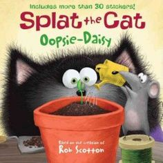 JJ FAVORITE CHARACTERS SPLAT THE CAT. When Seymour finds a seed, he and Splat read up on gardening, plant it, and patiently wait for something to happen.