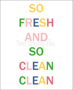 So Fresh, So Clean Art Print!  Multiple colors to choose from!