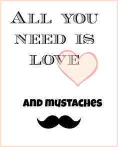Love and Mustaches   Free Printable via Shoes Off Please