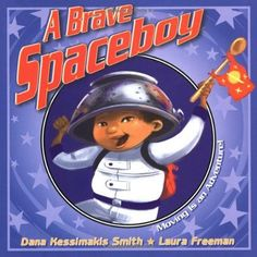 """""""A Brave Spaceboy"""" by Dana Kessimakis Smith.   In this #book, a little boy and his even littler brother make #moving an adventure by pretending that they're new home is on Mars."""