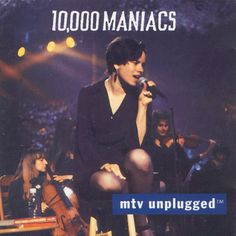10,000 Maniacs  (when Natalie Merchant was still with them!)
