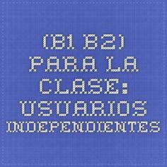 (B1 - B2) PARA LA CLASE: USUARIOS INDEPENDIENTES