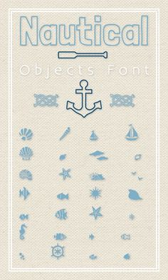 """August 7, 2013  Nautical Objects Font I stumbled upon a Nautical Objects Dingbats Font today and had a little fun laying it out. The font is called, """"SC By The Sea."""""""