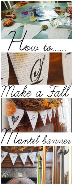 How to make a Fall banner for your Mantel or anywhere you like in your home.